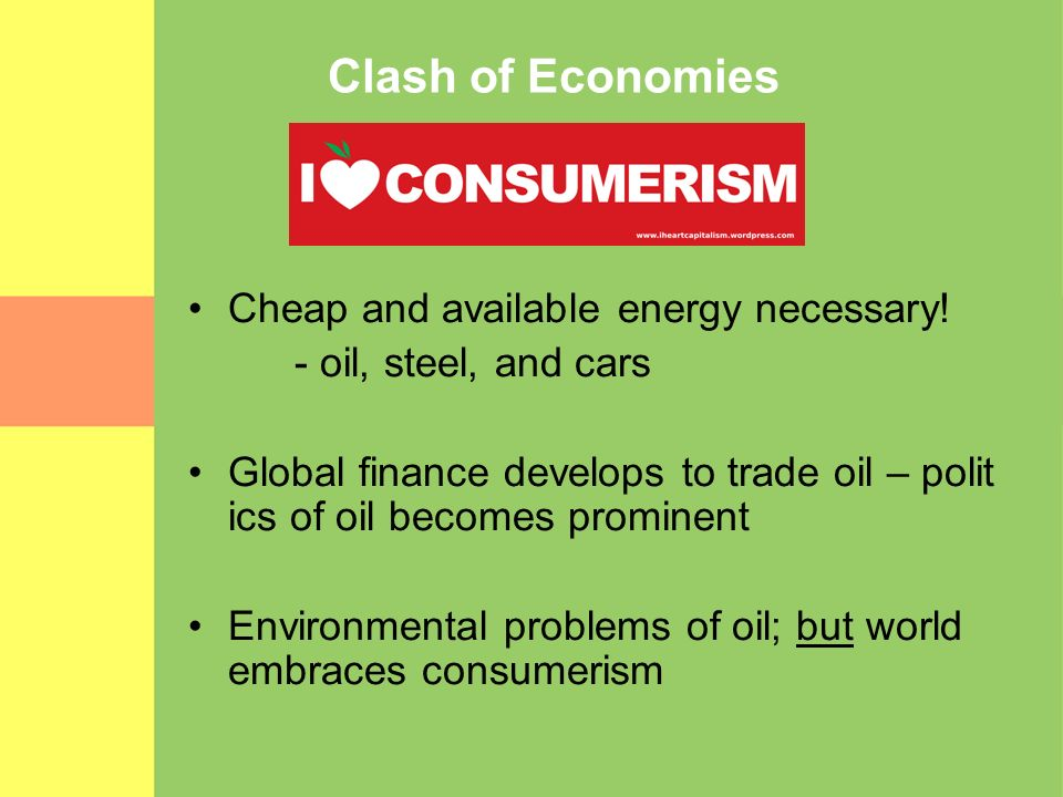 Clash of Economies Cheap and available energy necessary!