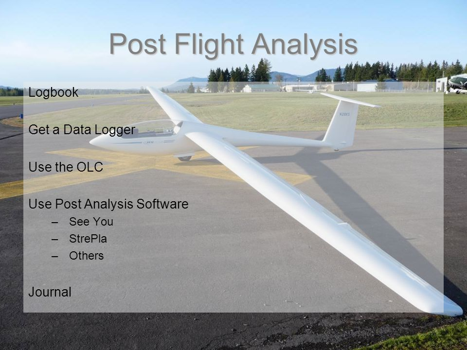 Post Flight Analysis Logbook Get a Data Logger Use the OLC