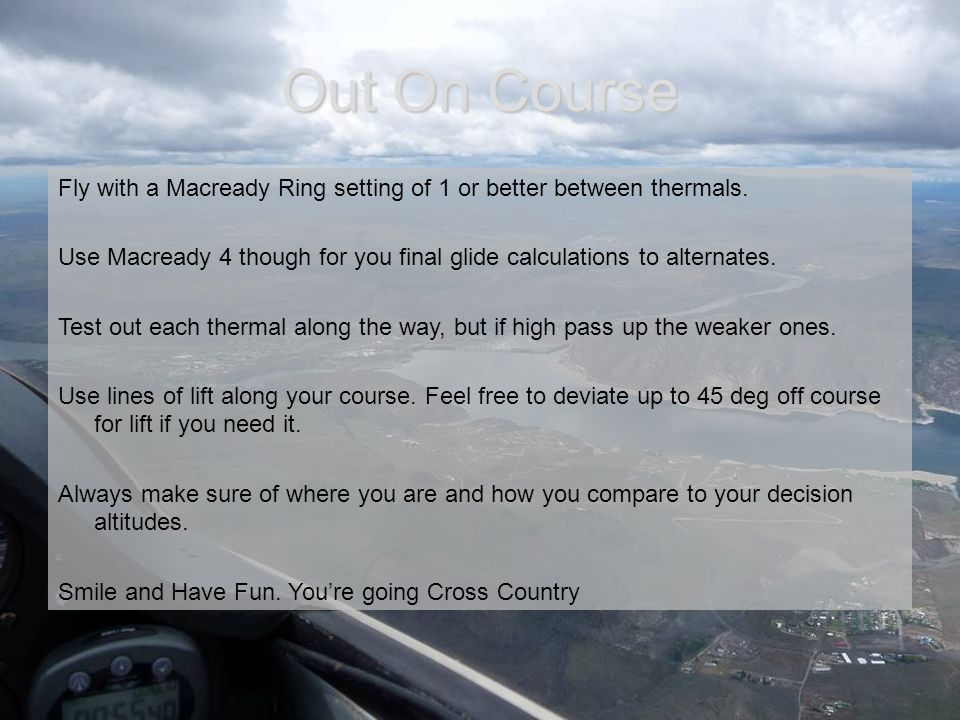 Out On Course Fly with a Macready Ring setting of 1 or better between thermals.