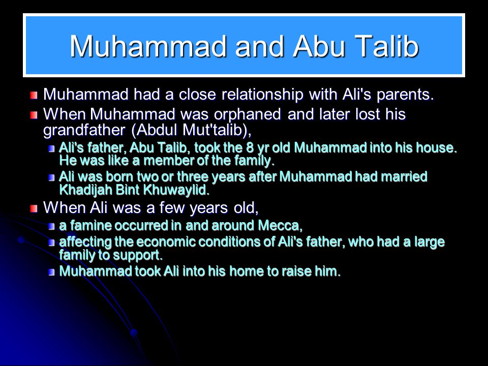 Muhammad and Abu Talib Muhammad had a close relationship with Ali s parents.