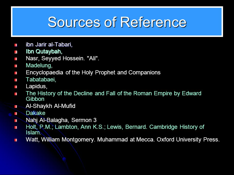 Sources of Reference ibn Jarir al-Tabari, Ibn Qutaybah,