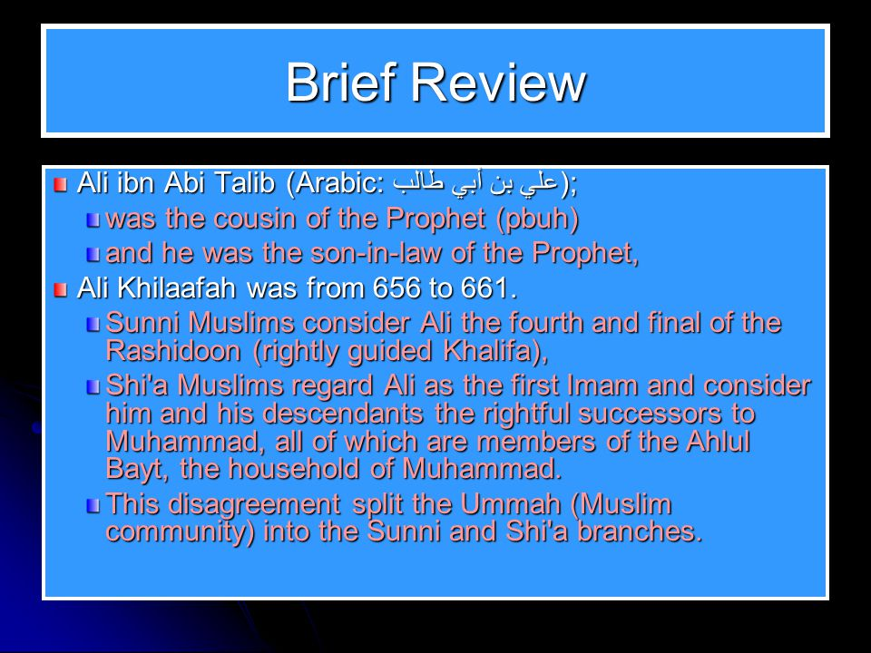 Brief Review Ali ibn Abi Talib (Arabic: علي بن أﺑﻲ طالب);