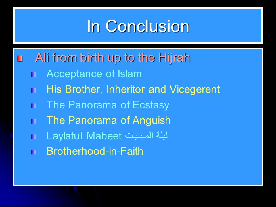 In Conclusion Ali from birth up to the Hijrah Acceptance of Islam