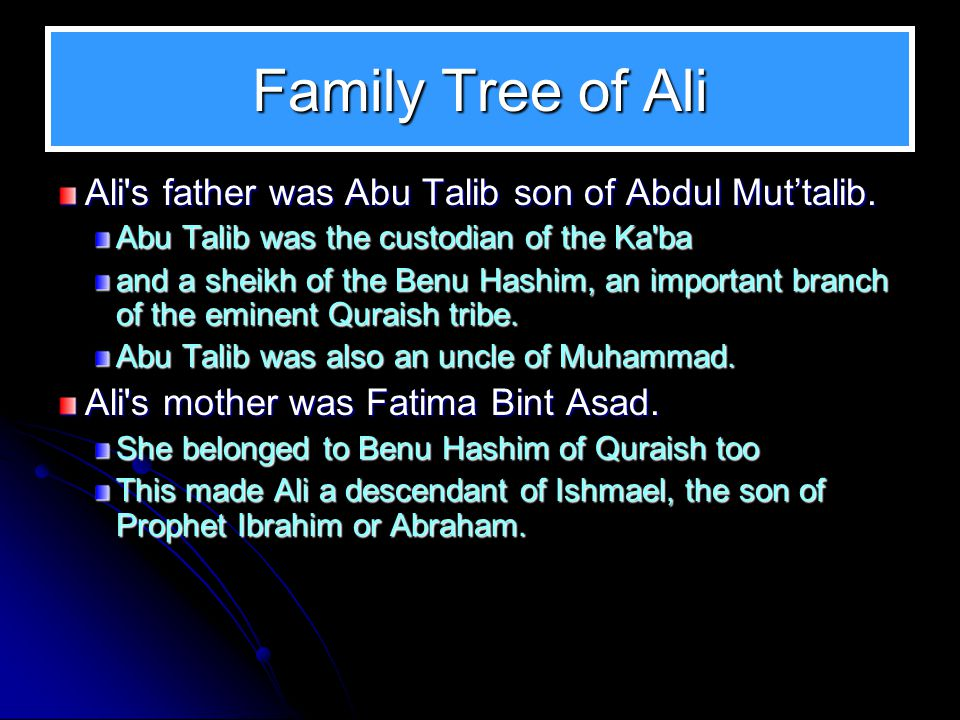 Family Tree of Ali Ali s father was Abu Talib son of Abdul Mut'talib.