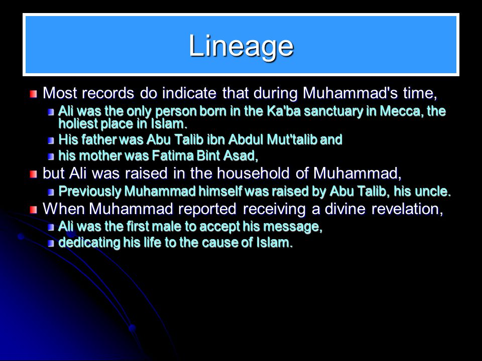 Lineage Most records do indicate that during Muhammad s time,