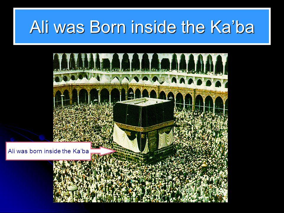 Ali was Born inside the Ka'ba