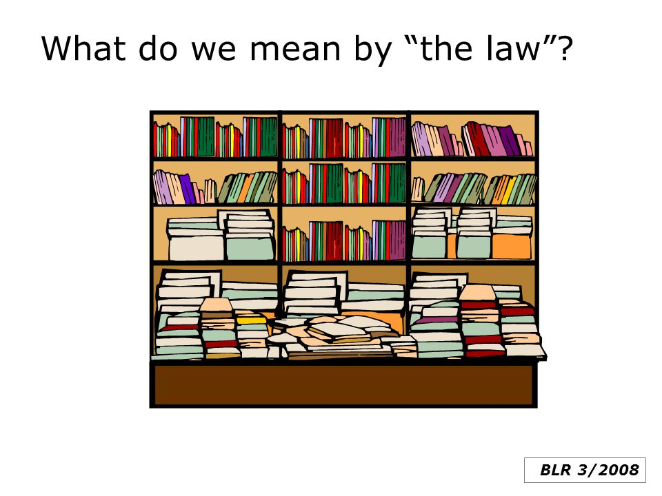 What do we mean by the law