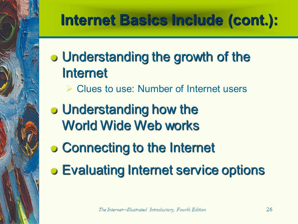 Internet Basics Include (cont.):