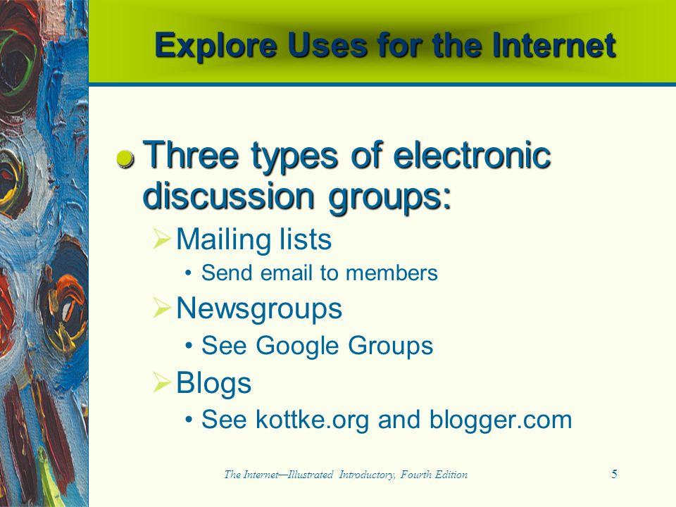 Explore Uses for the Internet