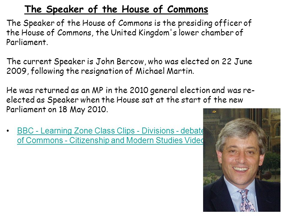 The Speaker of the House of Commons