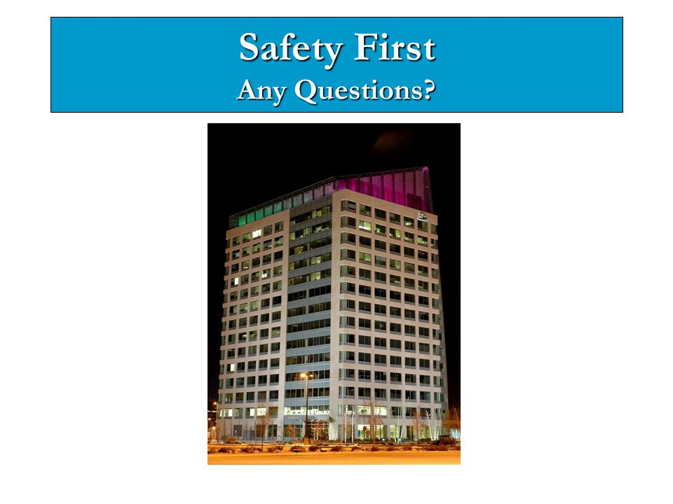 Safety First Any Questions
