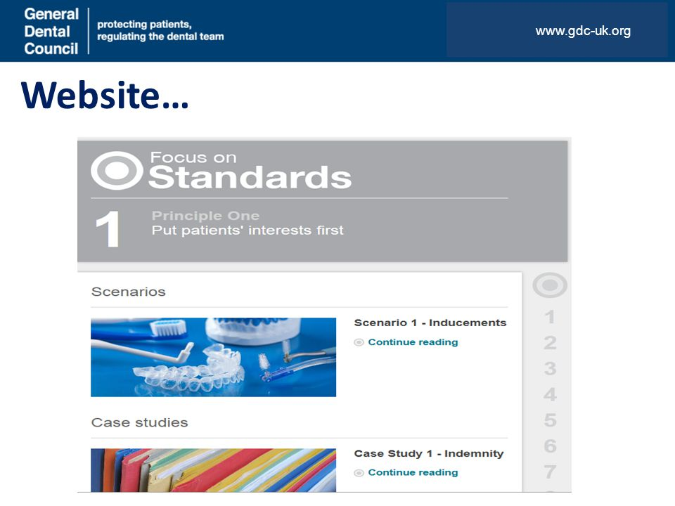 Website… www.gdc-uk.org New Focus on Standards pages FAQs