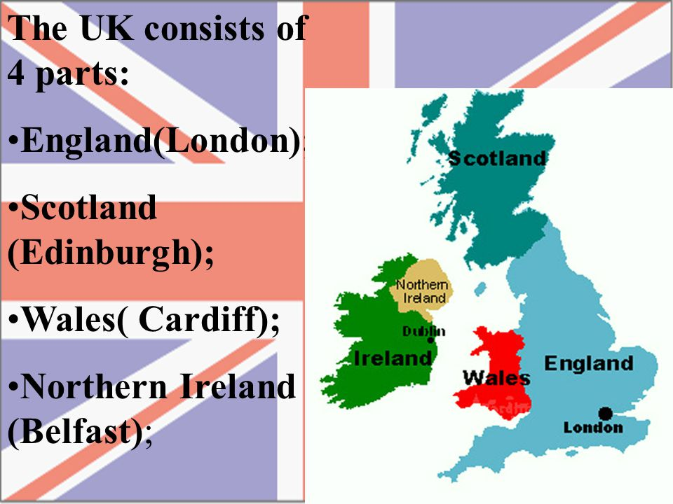 The UK consists of 4 parts: