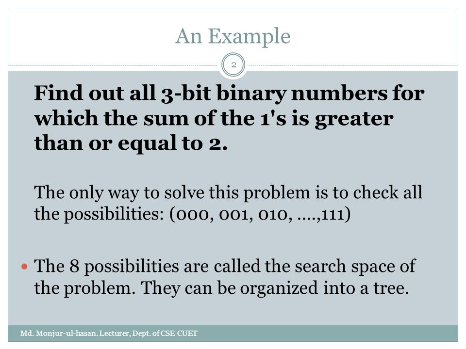 An Example Find out all 3-bit binary numbers for which the sum of the 1 s is greater than or equal to 2.