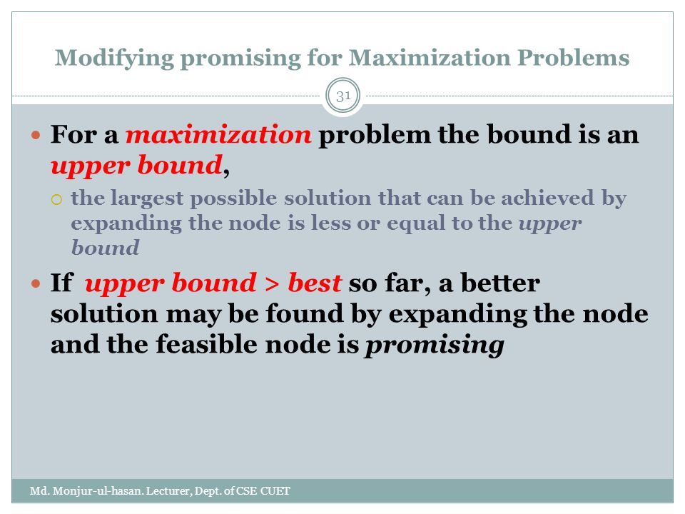 Modifying promising for Maximization Problems