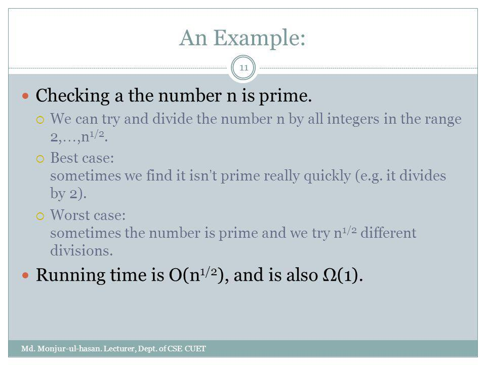 An Example: Checking a the number n is prime.