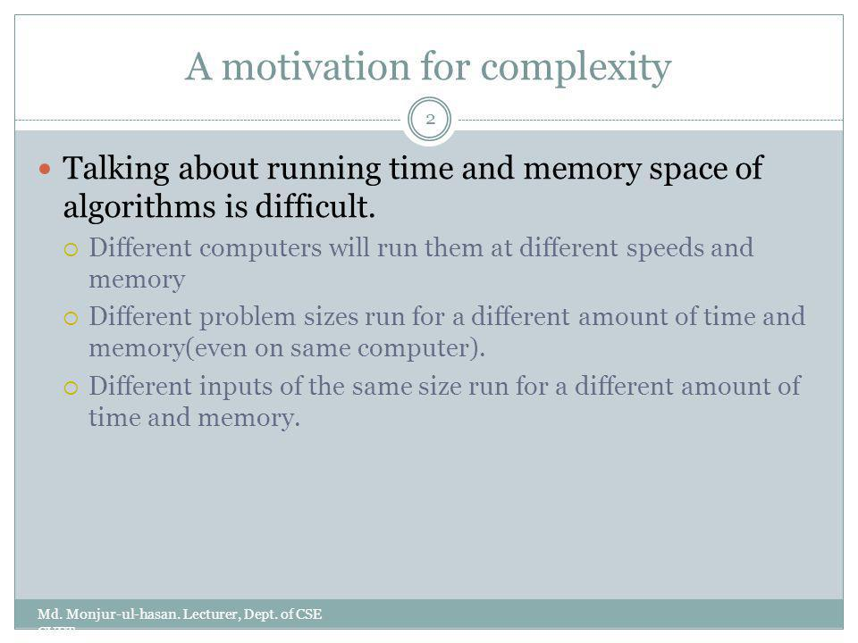 A motivation for complexity