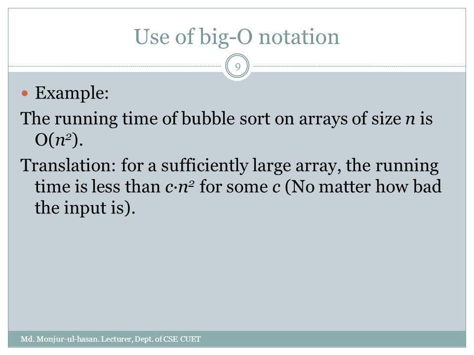 Use of big-O notation Example: