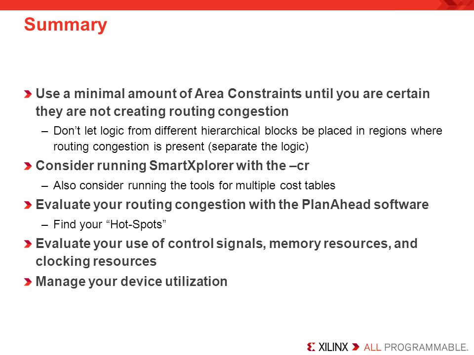 Summary Use a minimal amount of Area Constraints until you are certain they are not creating routing congestion.