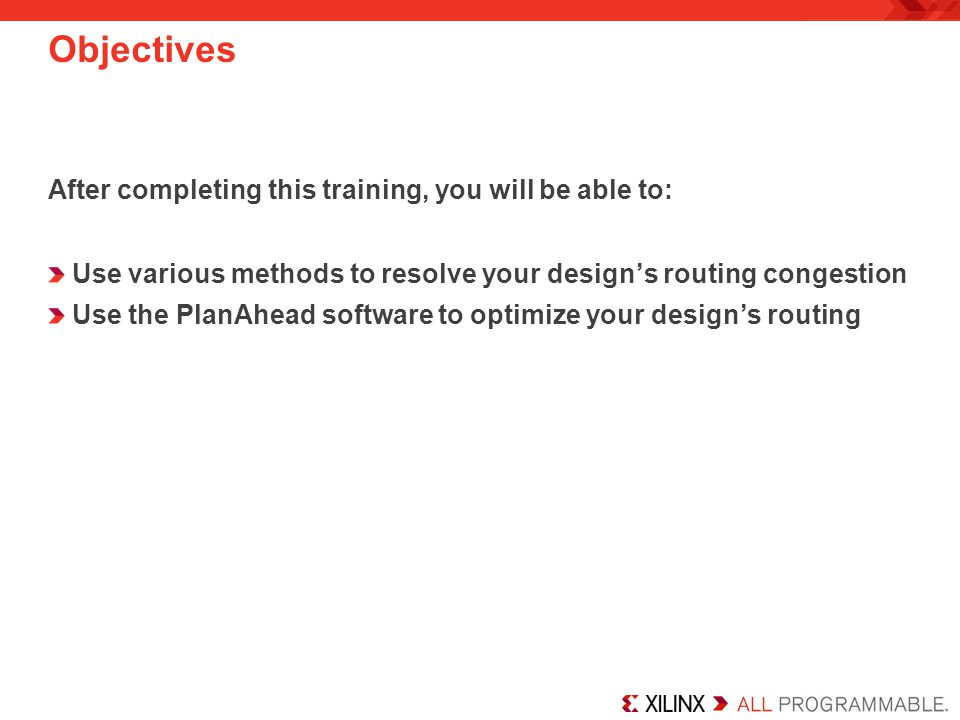 Objectives After completing this training, you will be able to: