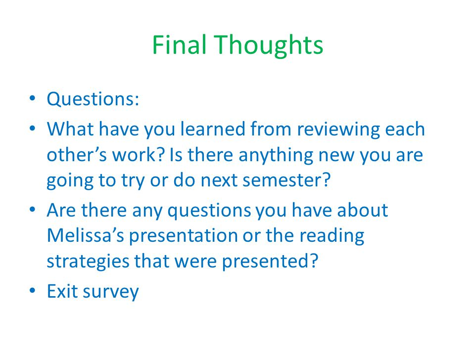 Final Thoughts Questions: