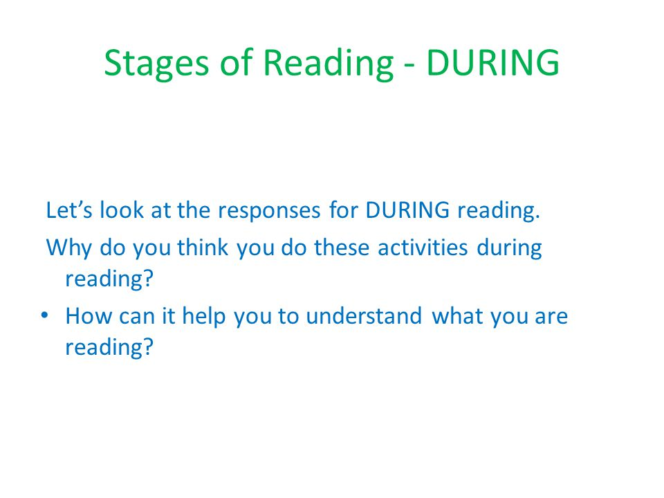 Stages of Reading - DURING