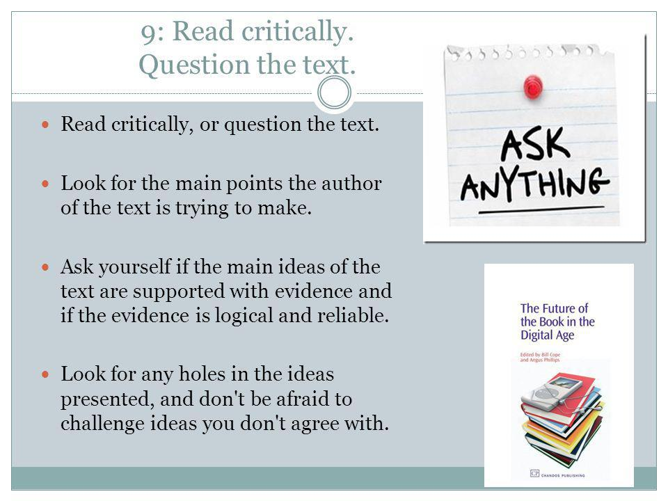 9: Read critically. Question the text.
