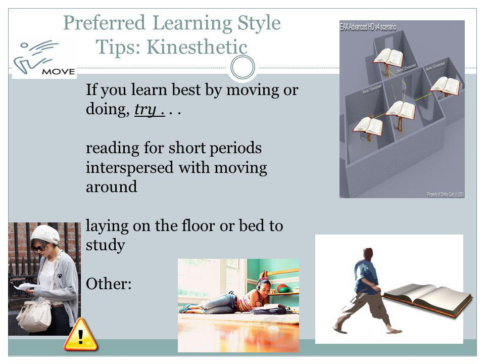 Preferred Learning Style Tips: Kinesthetic