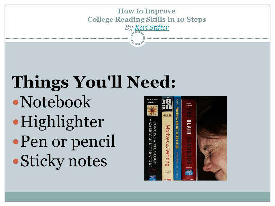 How to Improve College Reading Skills in 10 Steps By Keri Stifter