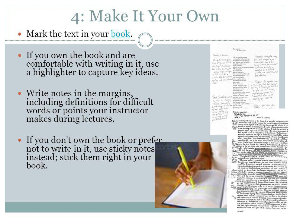 4: Make It Your Own Mark the text in your book.
