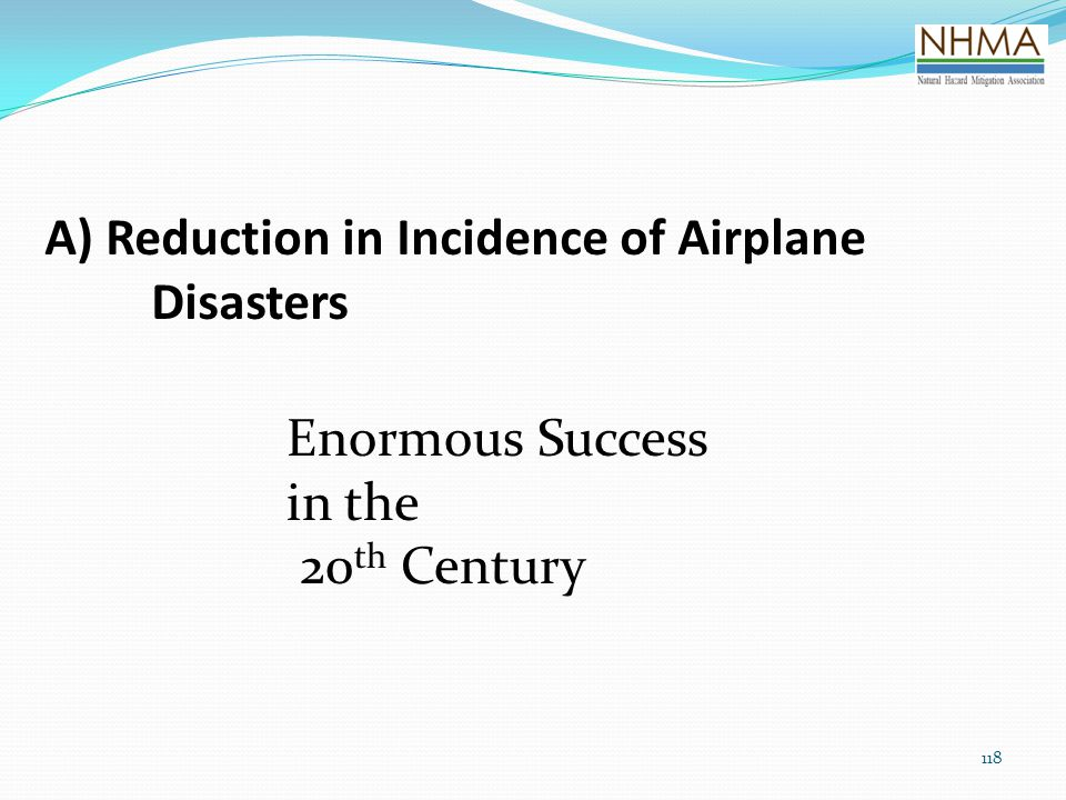 A) Reduction in Incidence of Airplane Disasters