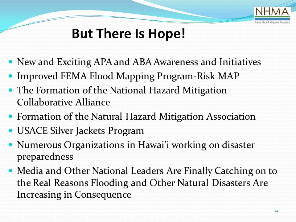 But There Is Hope! New and Exciting APA and ABA Awareness and Initiatives. Improved FEMA Flood Mapping Program-Risk MAP.