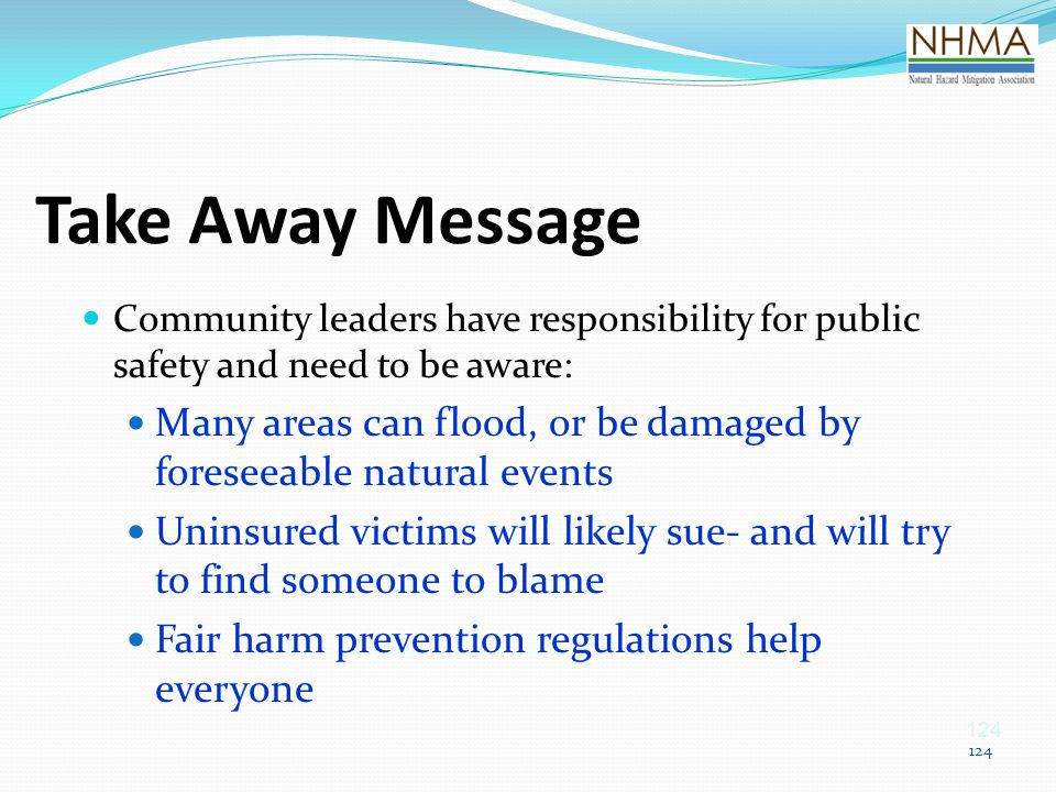 Take Away Message Community leaders have responsibility for public safety and need to be aware: