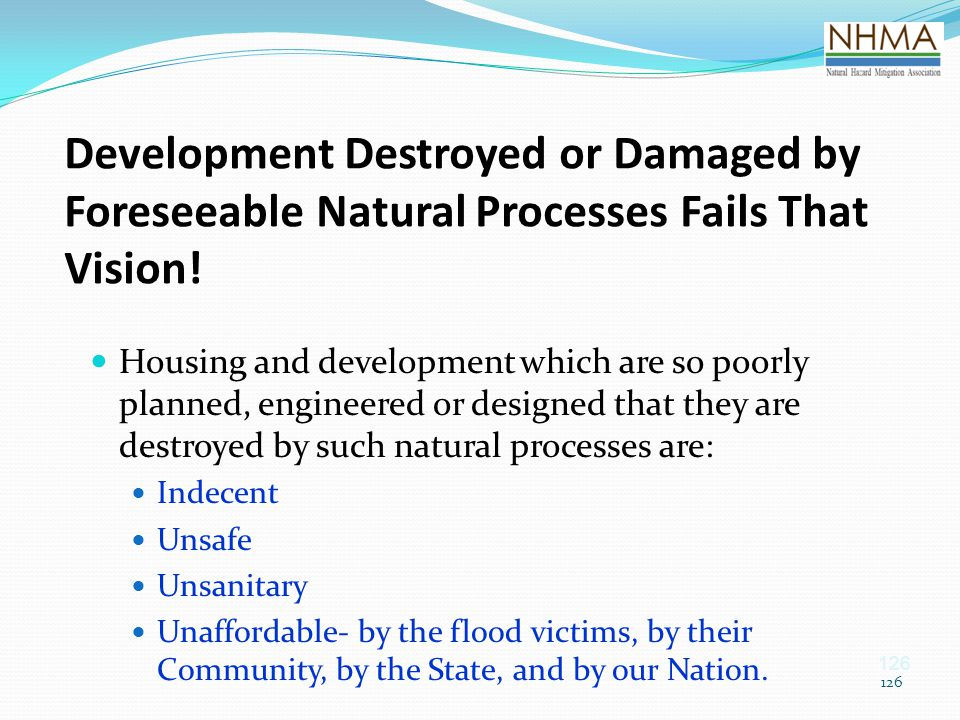 Development Destroyed or Damaged by Foreseeable Natural Processes Fails That Vision!