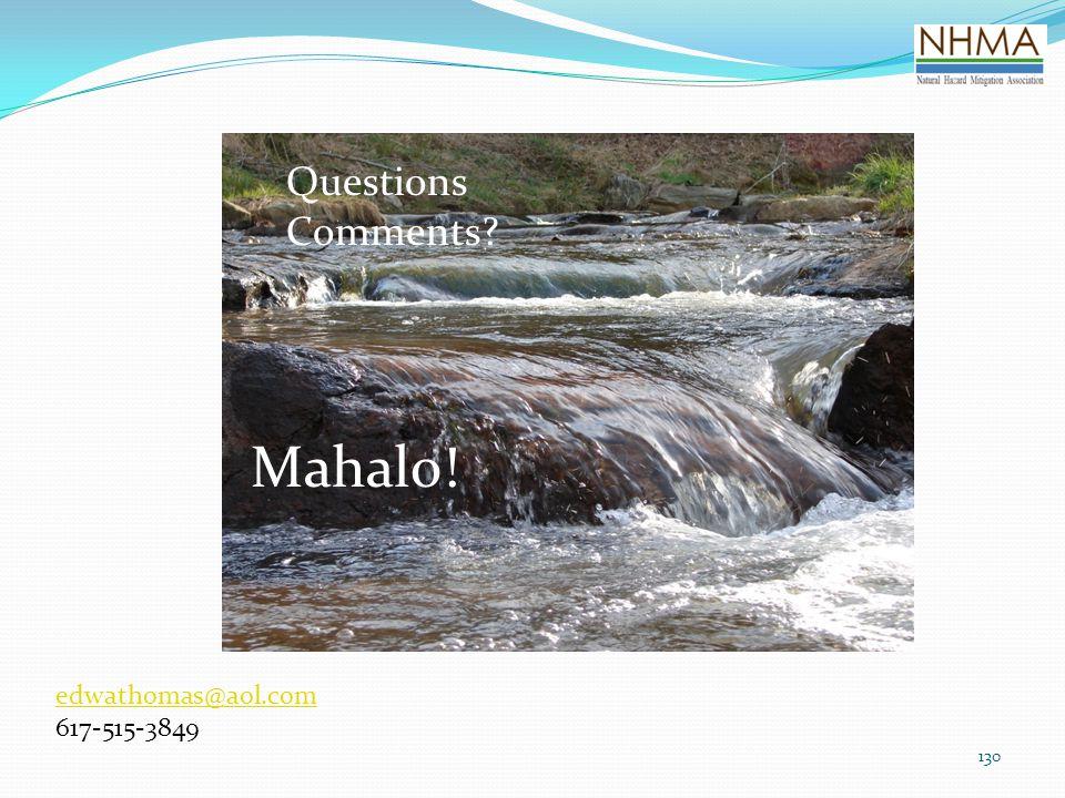 Questions Comments Mahalo! edwathomas@aol.com 617-515-3849