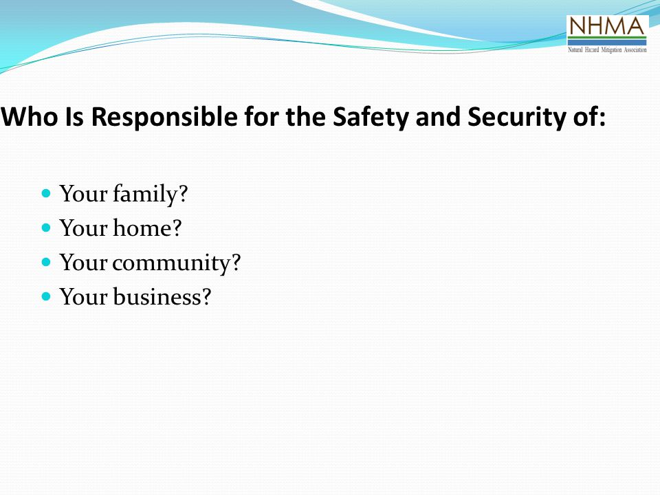 Who Is Responsible for the Safety and Security of: