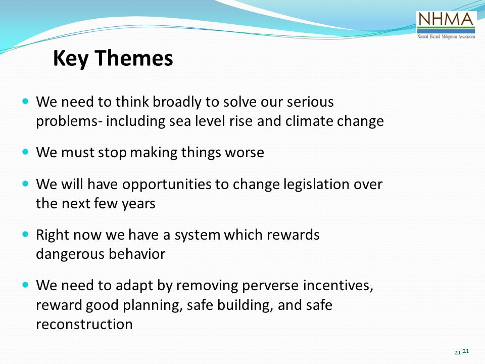 Key Themes We need to think broadly to solve our serious problems- including sea level rise and climate change.