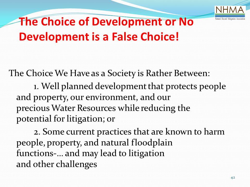 The Choice of Development or No Development is a False Choice!