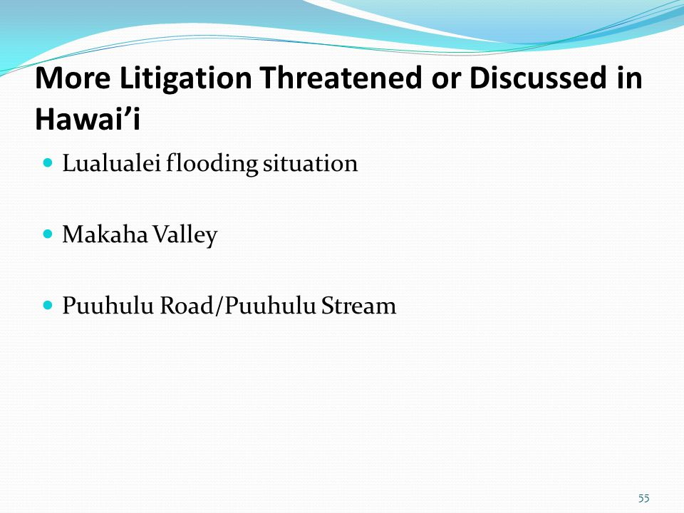 More Litigation Threatened or Discussed in Hawai'i