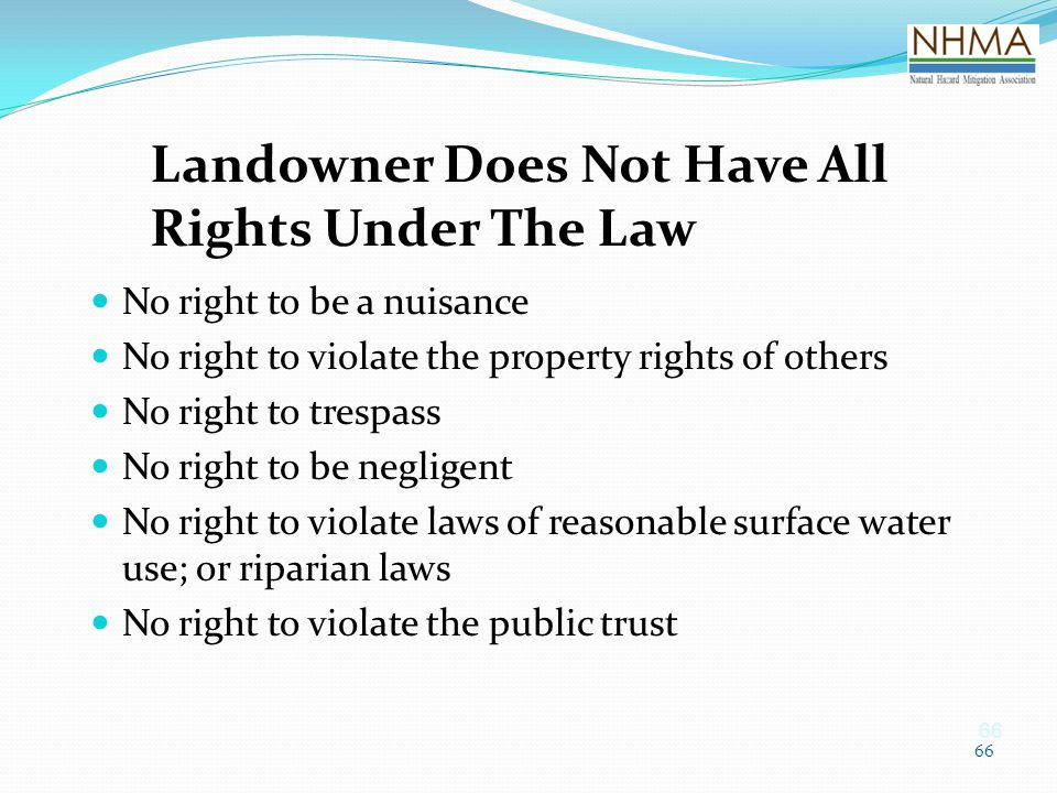 Landowner Does Not Have All Rights Under The Law