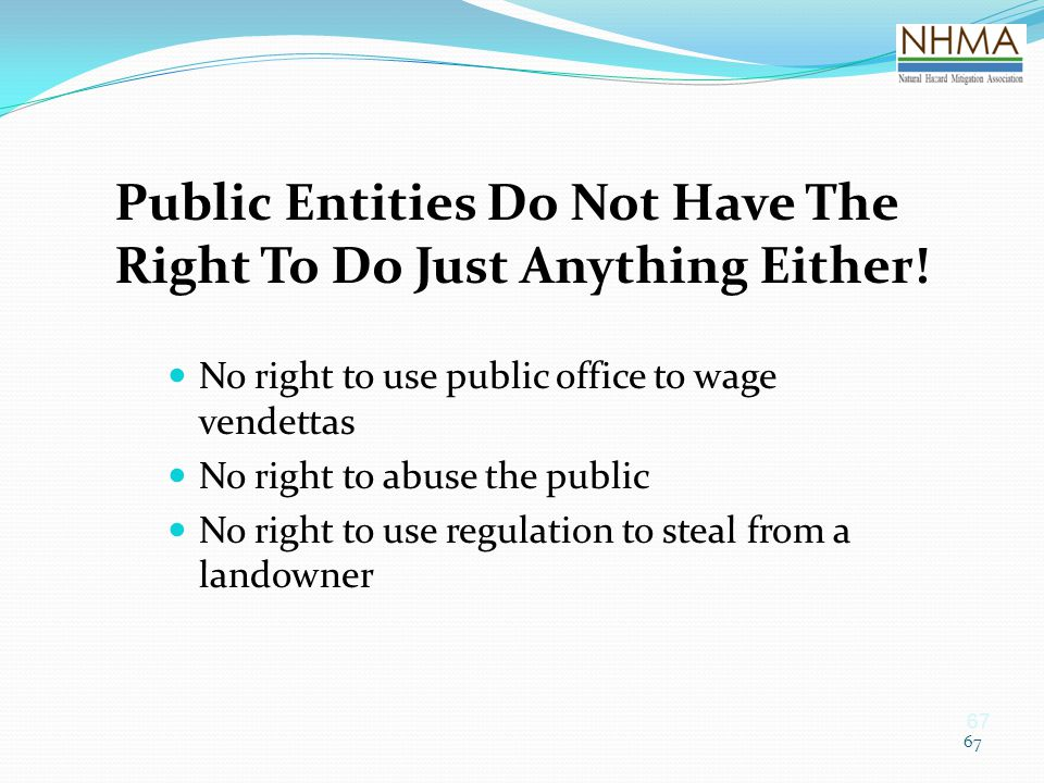 Public Entities Do Not Have The Right To Do Just Anything Either!