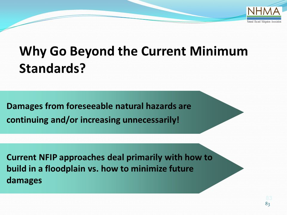 Why Go Beyond the Current Minimum Standards