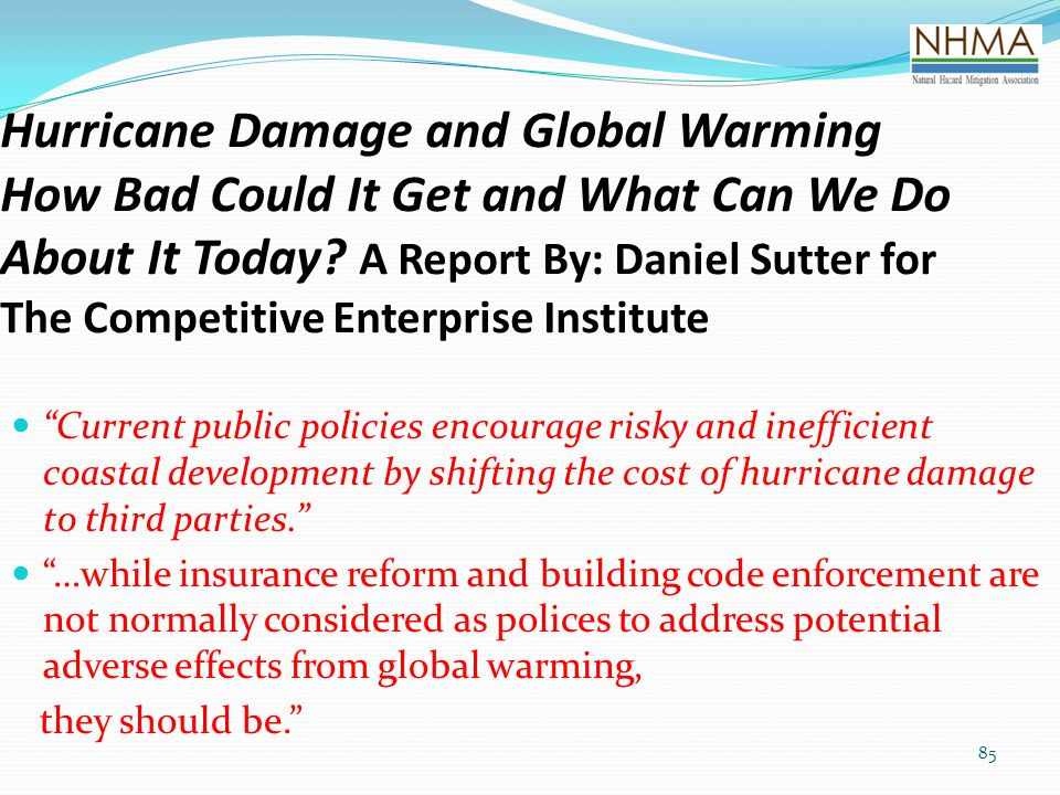 Hurricane Damage and Global Warming How Bad Could It Get and What Can We Do About It Today A Report By: Daniel Sutter for The Competitive Enterprise Institute