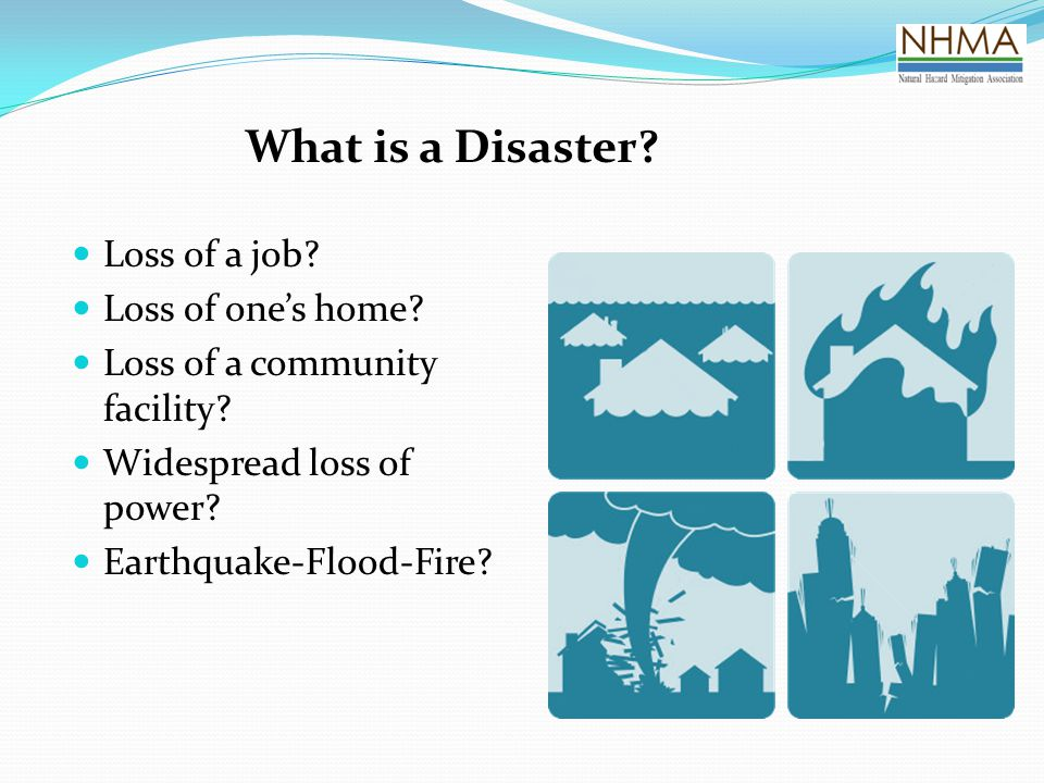 What is a Disaster Loss of a job Loss of one's home