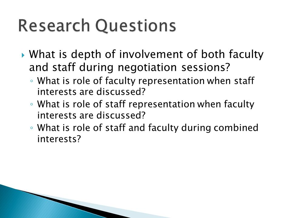 Research Questions What is depth of involvement of both faculty and staff during negotiation sessions
