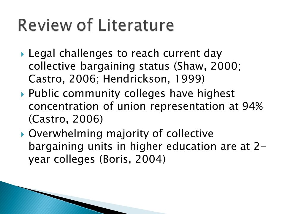 Review of Literature Legal challenges to reach current day collective bargaining status (Shaw, 2000; Castro, 2006; Hendrickson, 1999)