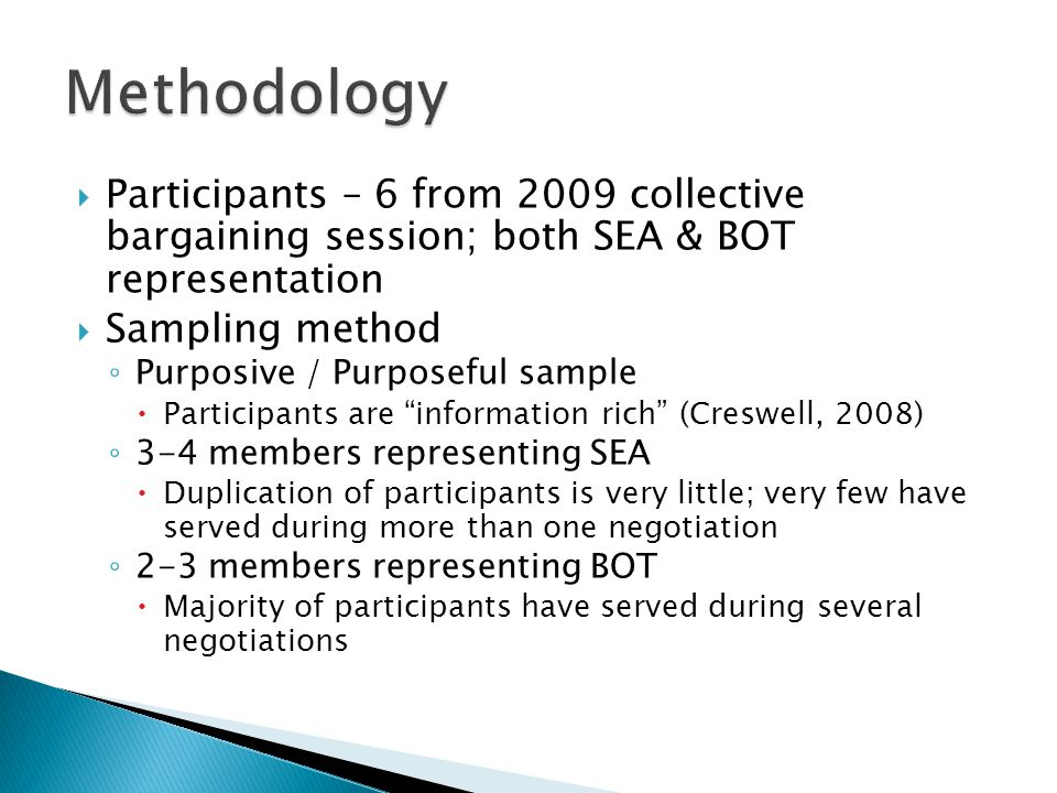 Methodology Participants – 6 from 2009 collective bargaining session; both SEA & BOT representation.