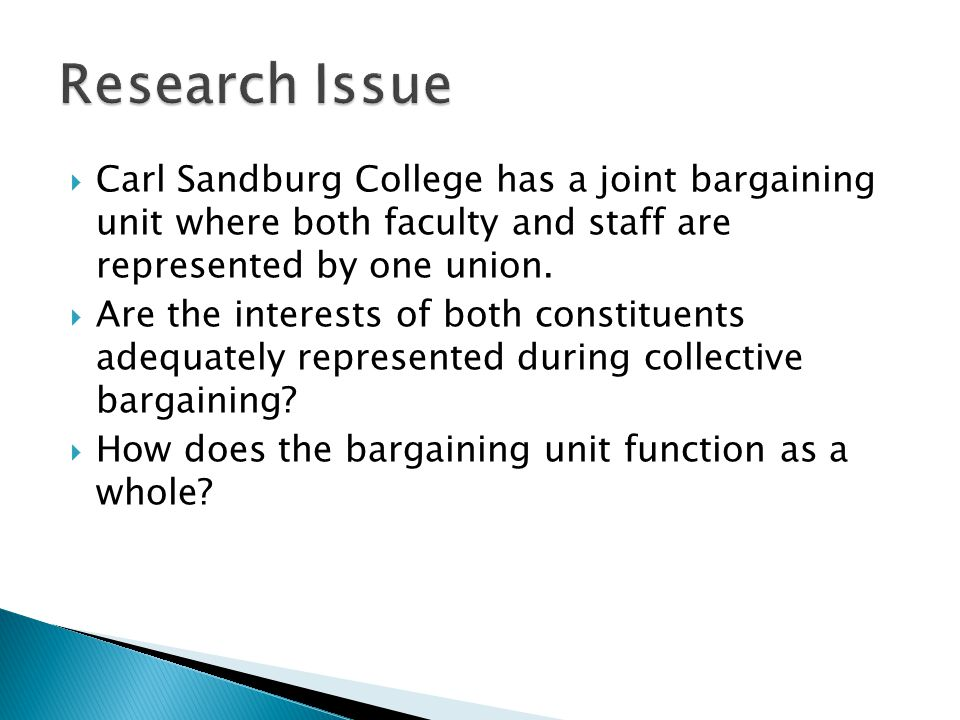 Research Issue Carl Sandburg College has a joint bargaining unit where both faculty and staff are represented by one union.