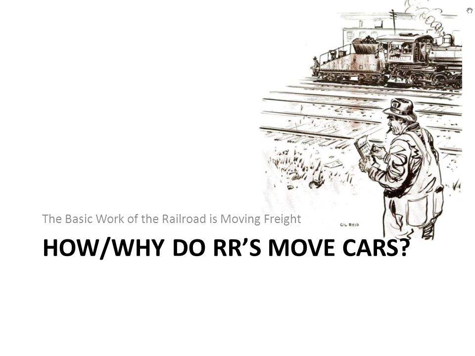 How/why do RR's move cars