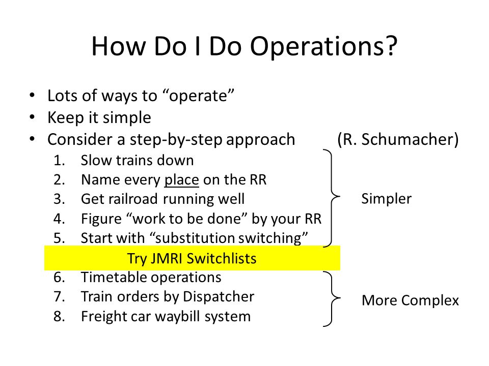 How Do I Do Operations Lots of ways to operate Keep it simple